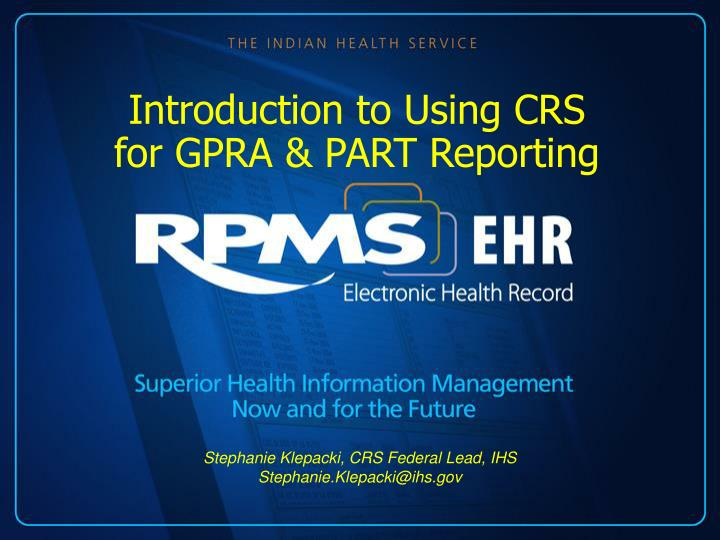 Introduction to using crs for gpra part reporting