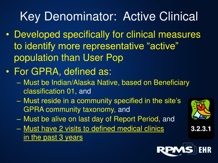 Key Denominator:  Active Clinical