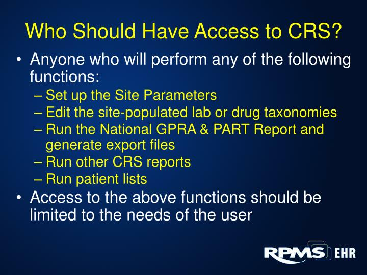 Who Should Have Access to CRS?