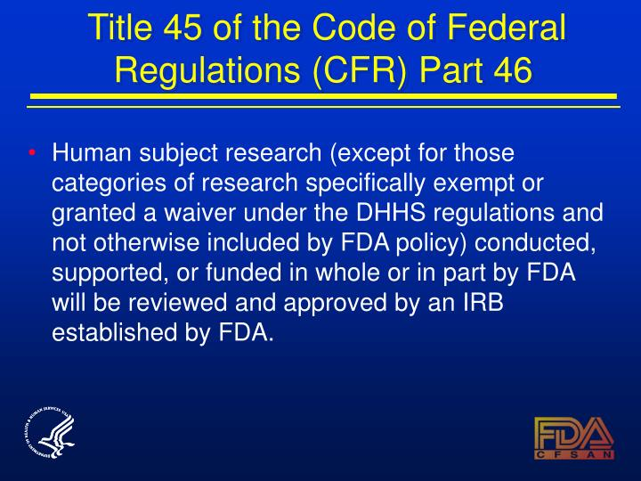 Title 45 of the Code of Federal Regulations (CFR) Part 46