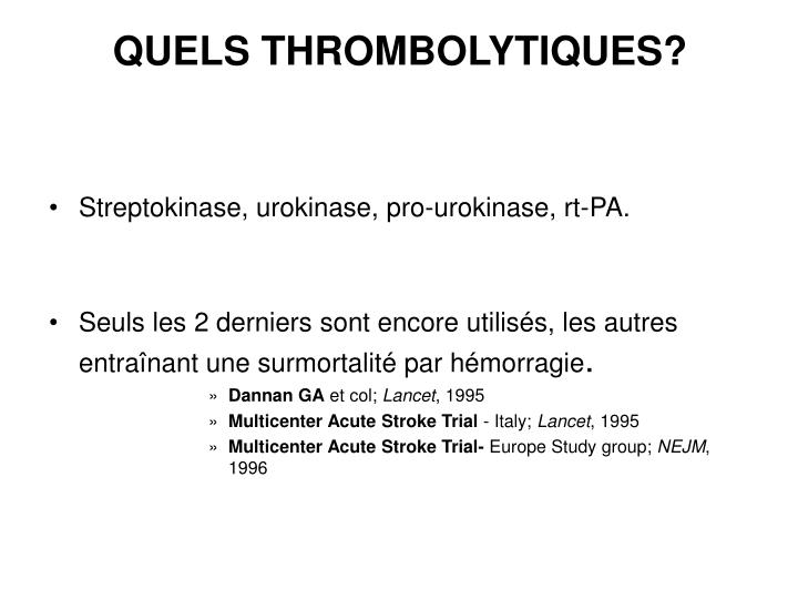 QUELS THROMBOLYTIQUES?