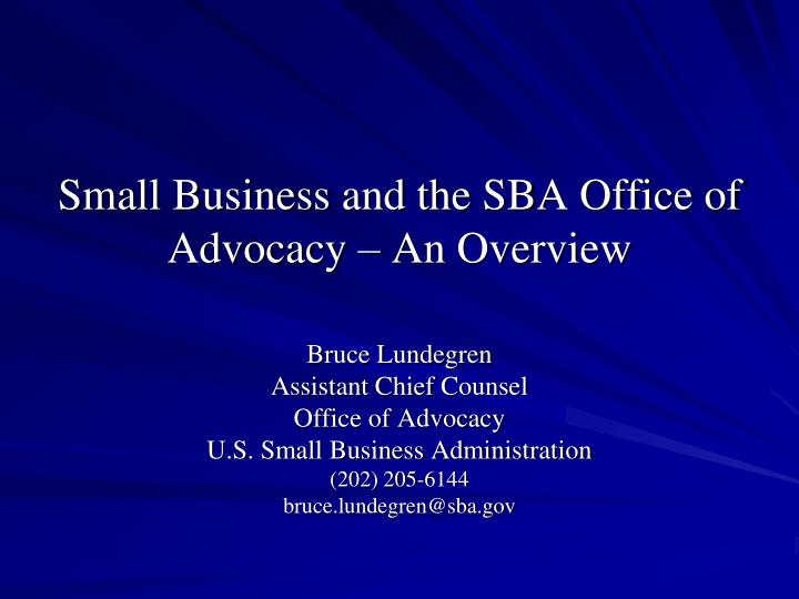 Small business and the sba office of advocacy an overview