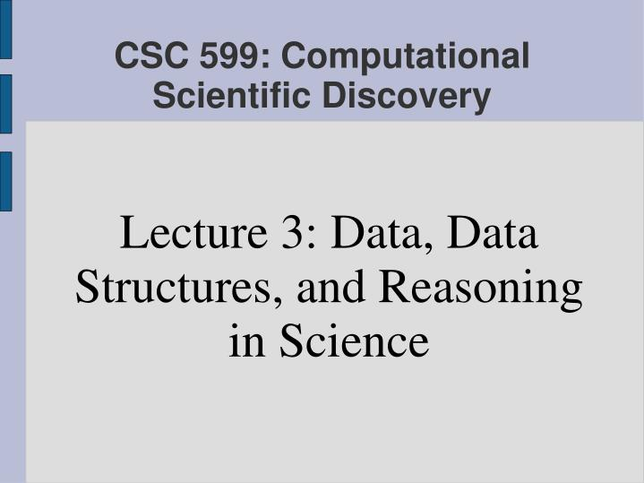 lecture 3 data data structures and reasoning in science n.