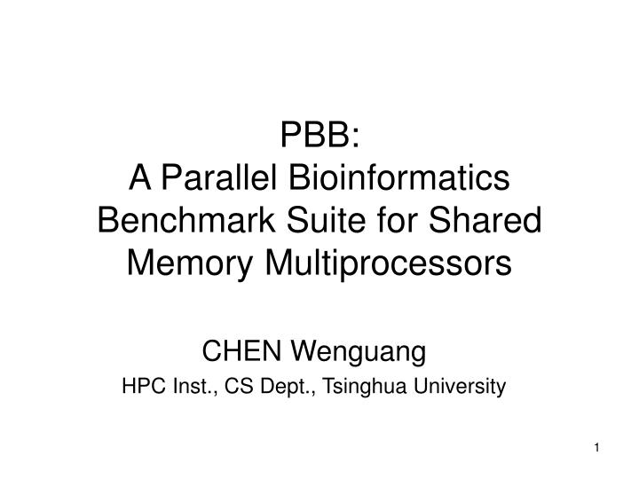 Pbb a parallel bioinformatics benchmark suite for shared memory multiprocessors