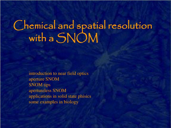 Chemical and spatial resolution with a SNOM