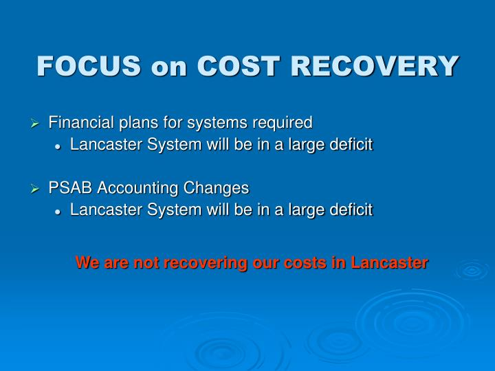 FOCUS on COST RECOVERY