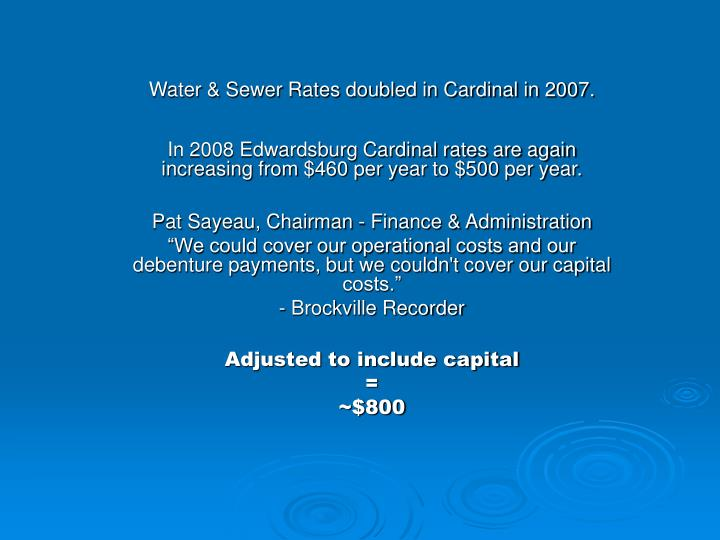 Water & Sewer Rates doubled in Cardinal in 2007.