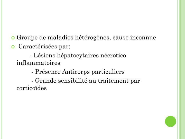 Groupe de maladies hétérogènes, cause inconnue