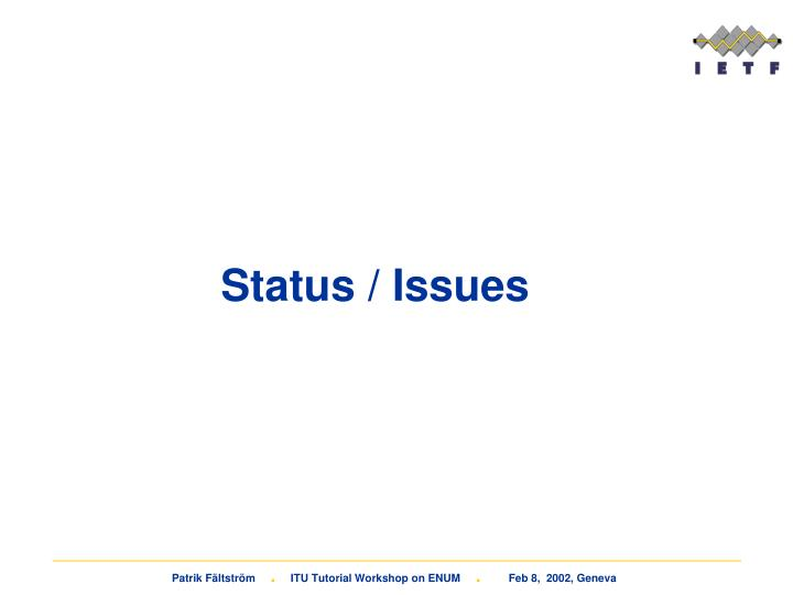 Status / Issues