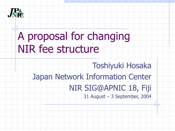 a proposal for changing nir fee structure n.