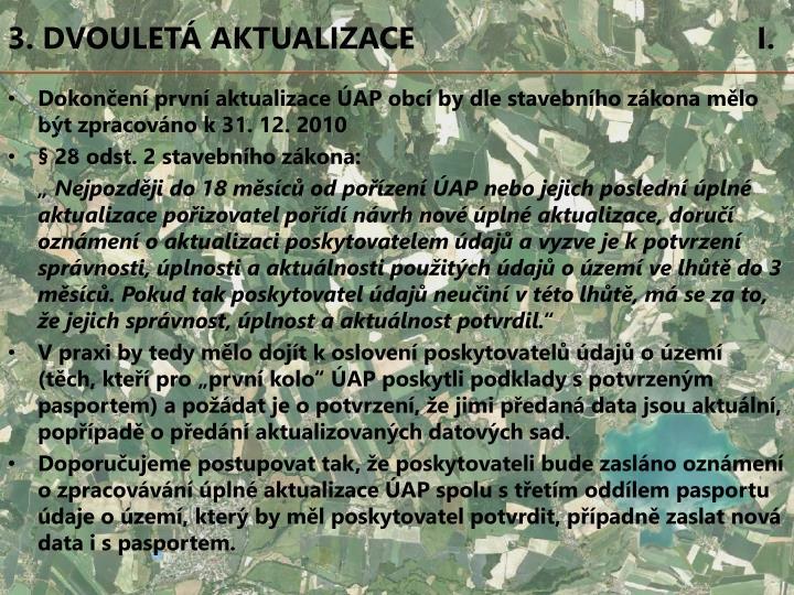 3. DVOULETÁ AKTUALIZACE                                        I.