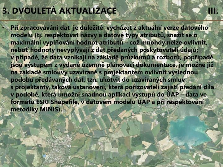 3. DVOULETÁ AKTUALIZACE                                      III.
