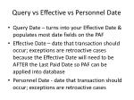 query vs effective vs personnel date