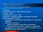 marco regulatorio caracter sticas principales2