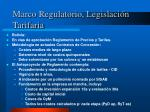 marco regulatorio legislaci n tarifaria