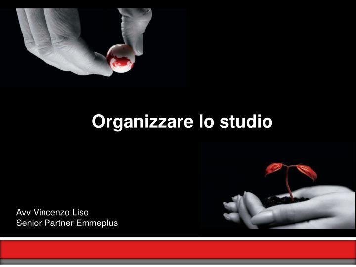 Organizzare lo studio