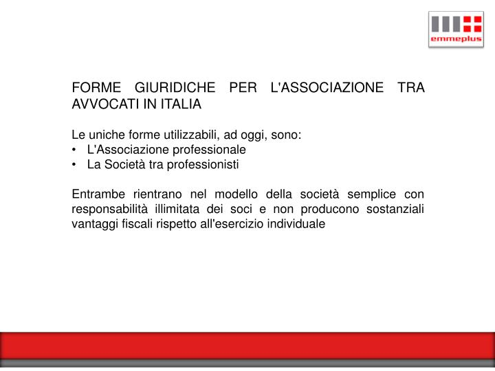 FORME GIURIDICHE PER L'ASSOCIAZIONE TRA AVVOCATI IN ITALIA