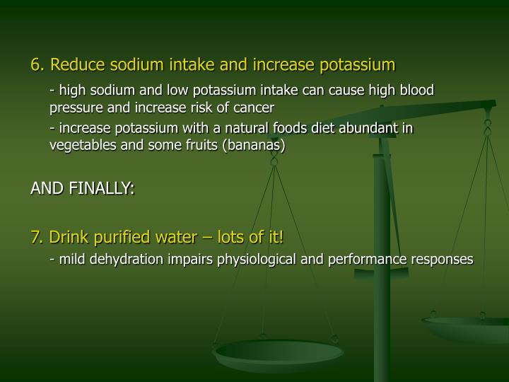 6. Reduce sodium intake and increase potassium