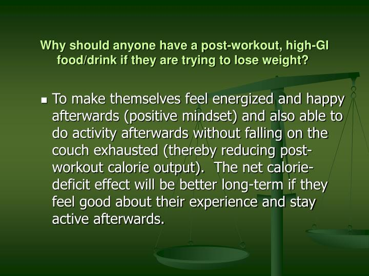 Why should anyone have a post-workout, high-GI food/drink if they are trying to lose weight?