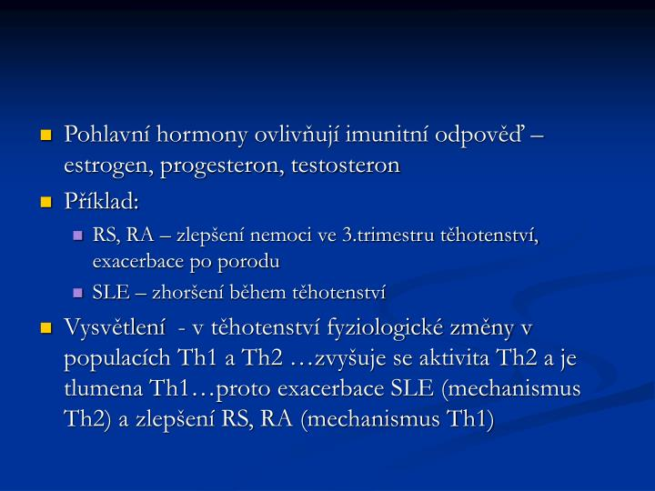 Pohlavní hormony ovlivňují imunitní odpověď – estrogen, progesteron, testosteron