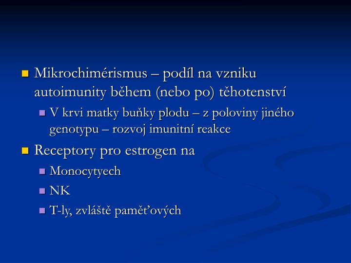 Mikrochimérismus – podíl na vzniku autoimunity během (nebo po) těhotenství