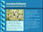 learning pathways some links grow while others fade