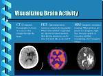 visualizing brain activity