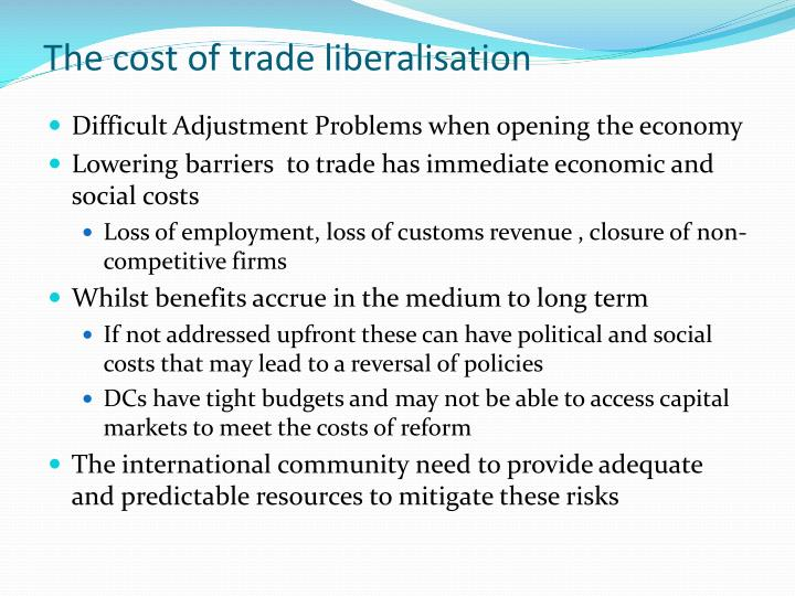 The cost of trade liberalisation