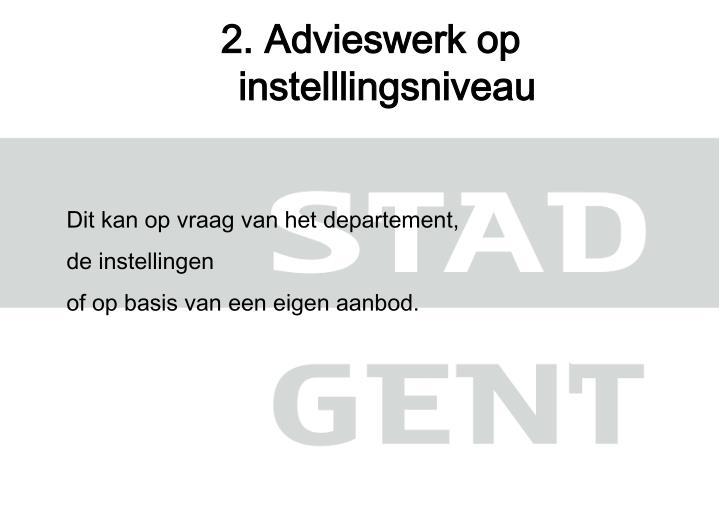 2. Advieswerk op