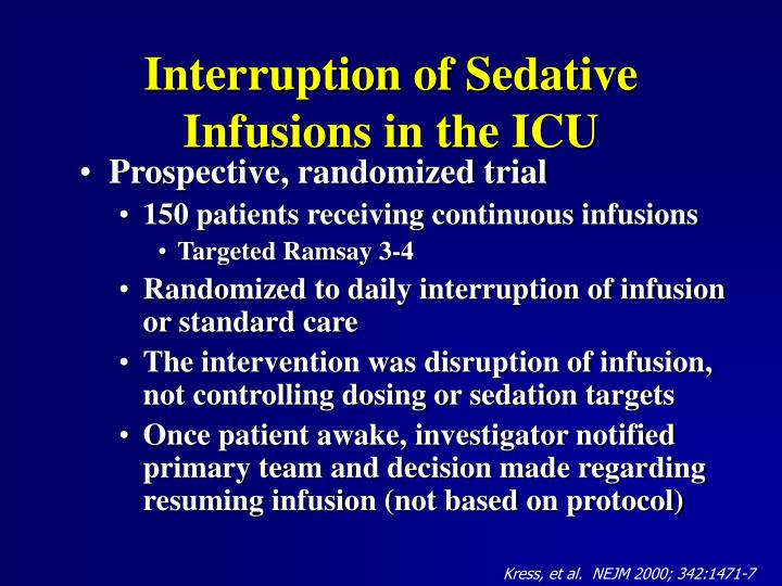 Interruption of Sedative Infusions in the ICU
