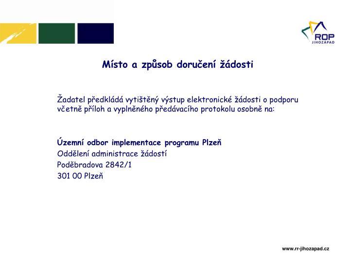 Žadatel předkládá vytištěný výstup elektronické žádosti o podporu včetně příloh a vyplněného předávacího protokolu osobně na: