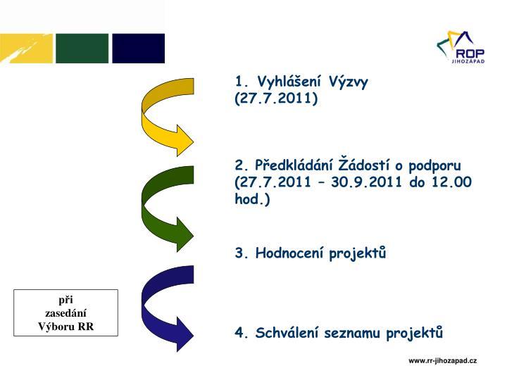 1. Vyhlášení Výzvy (27.7.2011)