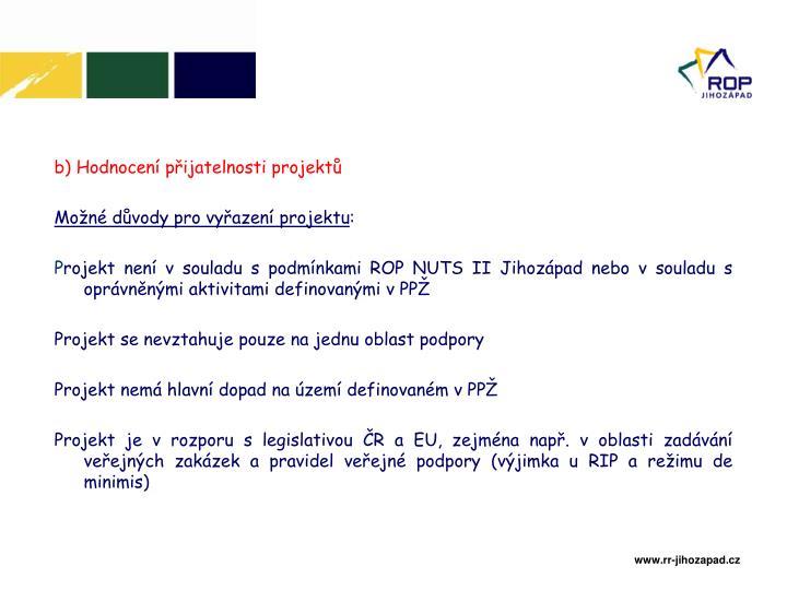 b) Hodnocení přijatelnosti projektů