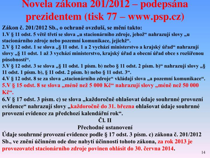 Novela zákona 201/2012 – podepsána prezidentem (tisk 77 – www.psp.cz)