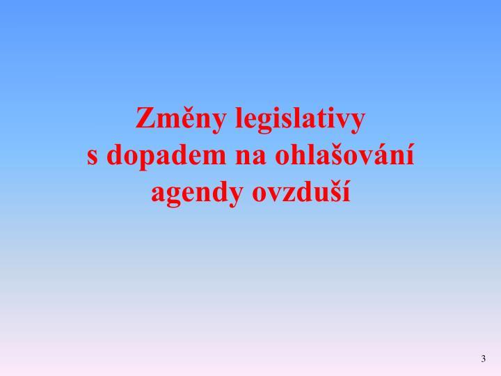 Zm ny legislativy s dopadem na ohla ov n agendy ovzdu