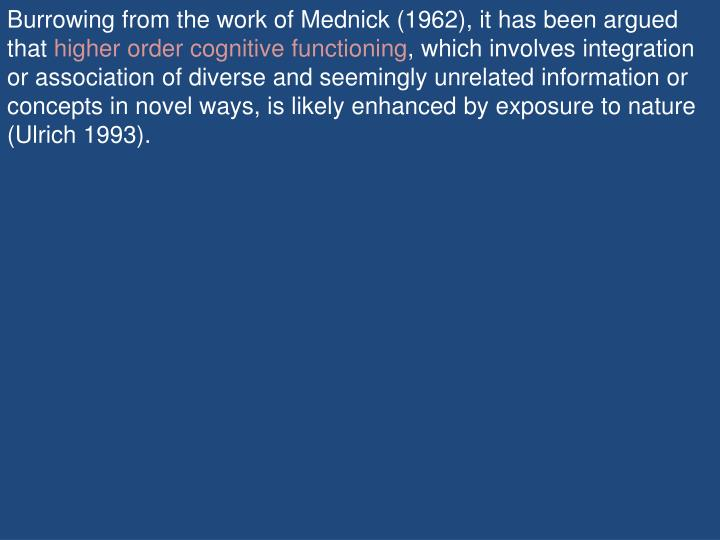 Burrowing from the work of Mednick (1962), it has been argued that