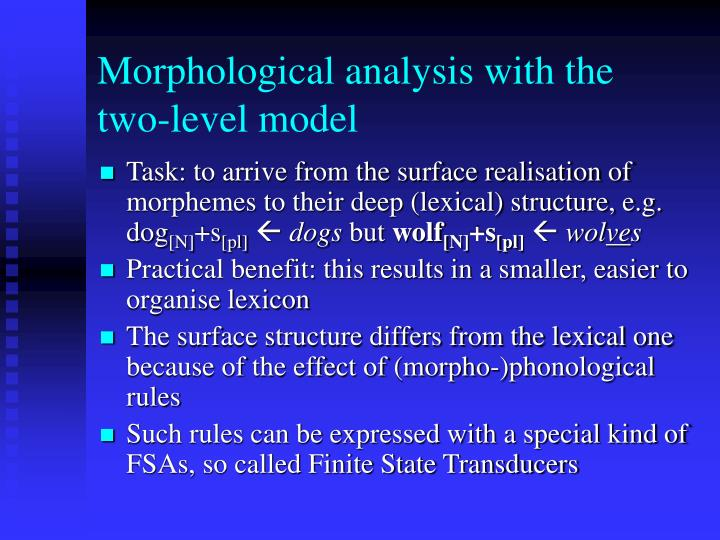 Morphological analysis with the two-level model