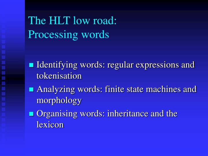 The hlt low road processing words