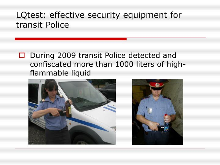 LQtest: effective security equipment for transit Police