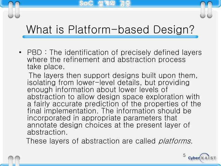 What is Platform-based Design?