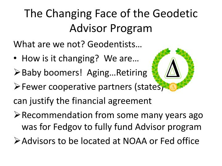 The Changing Face of the Geodetic Advisor Program