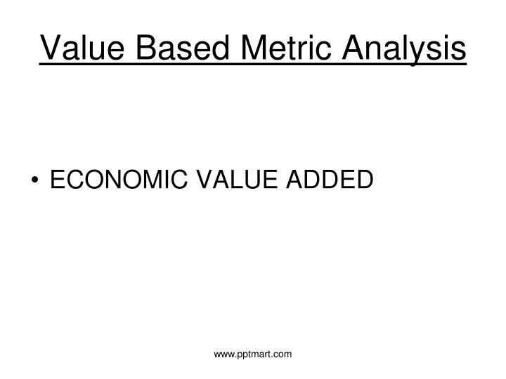 Value Based Metric Analysis