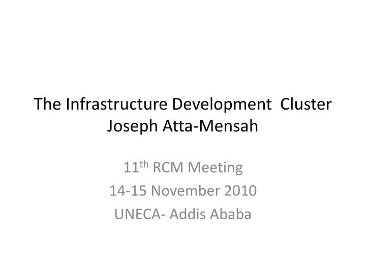 The Infrastructure Development  Cluster