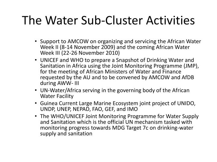 The Water Sub-Cluster Activities