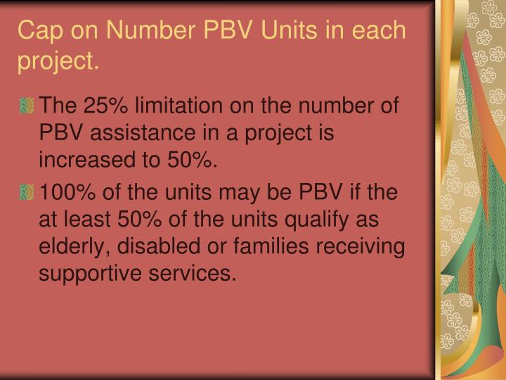Cap on Number PBV Units in each project.