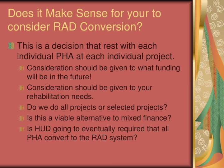 Does it Make Sense for your to consider RAD Conversion?