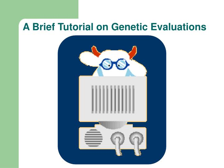 A Brief Tutorial on Genetic Evaluations
