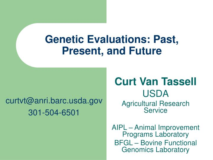 Genetic evaluations past present and future