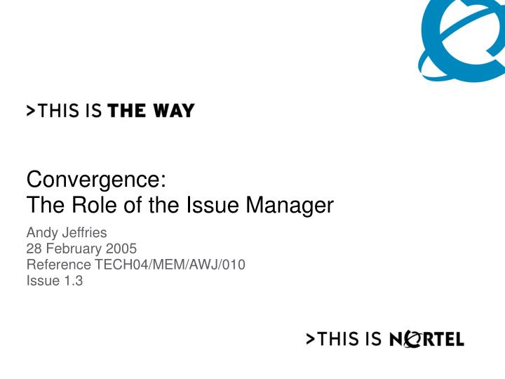 Convergence the role of the issue manager