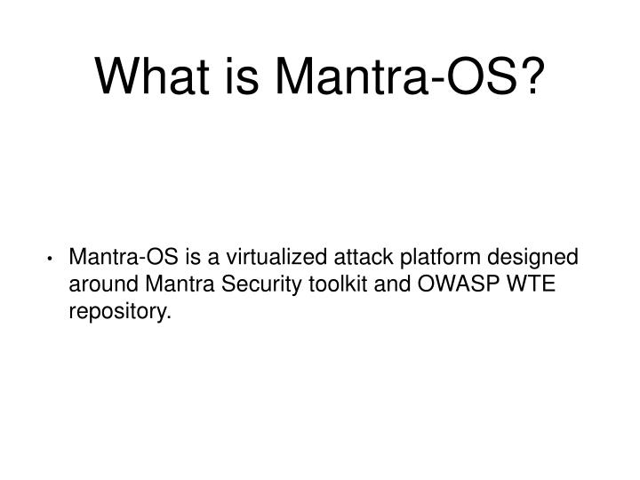 What is mantra os